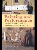 Painting and Performance: Picture Recitation and Its Indian Genesis