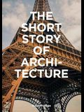 The Short Story of Architecture: A Pocket Guide to Key Styles, Buildings, Elements & Materials (Architectural History Introduction, a Guide to Archite