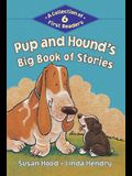 Pup and Hound's Big Book of Stories: A Collection of 6 First Readers