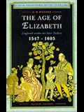 The Age of Elizabeth: England Under the Later Tudors