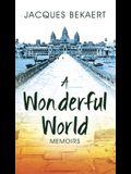 A Wonderful World: Memoirs