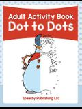 Adult Activity Book: Dot to Dots