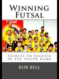 Winning Futsal: Secrets to Success in the Youth Game