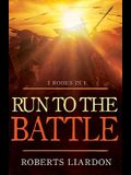 Run to the Battle: A Collection of Three Best-Selling Books