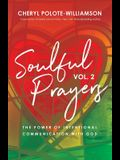 Soulful Prayers, Volume 2: The Power of Intentional Communication with God