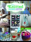 The Knitted Home: 12 Contemporary Projects to Make