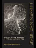 Lumen Naturae: Visions of the Abstract in Art and Mathematics