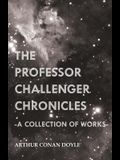 The Professor Challenger Chronicles (a Collection of Works)