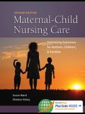 Maternal-Child Nursing Care with the Women's Health Companion: Optimizing Outcomes for Mothers, Children, and Families: Optimizing Outcomes for Mother