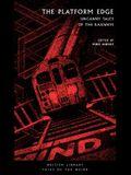 The Platform Edge: Uncanny Tales of the Railways