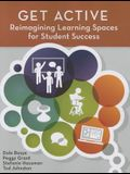 Get Active: Reimagining Learning Spaces for Student Success