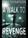 A Walk to Revenge