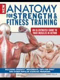 New Anatomy for Strength & Fitness Training: An Illustrated Guide to Your Muscles in Action Including Exercises Used in Crossfit(r), P90x(r), and Othe