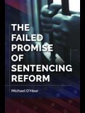 The Failed Promise of Sentencing Reform