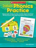 Instant Phonics Practice: Reproducible Games, Puzzles, and Mini-Books That Target the Key Phonics Skills Beginning Readers Need to Master (Instant Phonics Practice Grades K-2)