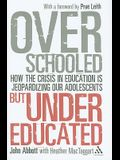 Overschooled But Undereducated: How the Crisis in Education Is Jeopardizing Our Adolescents