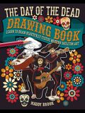 The Day of the Dead Drawing Book: Learn to Draw Beautifully Festive Mexican Skeleton Art