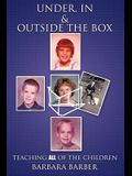Under, In, and Outside the Box: Teaching All of the Children