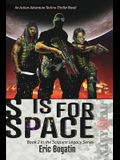 S is for Space: Book Two in the Sciquest Legacy Series