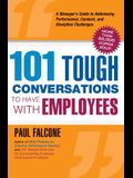101 Tough Conversations to Have with Employees: A Manager's Guide to Addressing Performance, Conduct, and Dia Manager's Guide to Addressing Performanc