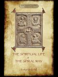 'The Spiritual Life' and 'The Spiral Way': two classic books by Evelyn Underhill in one volume (Aziloth Books)