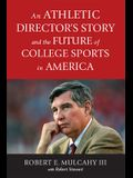An Athletic Director's Story and the Future of College Sports in America