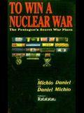 To Win a Nuclear War: The Pentagon's Secret War Plans
