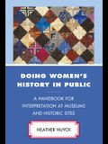Doing Women's History in Public: A Handbook for Interpretation at Museums and Historic Sites