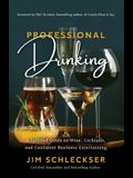 Professional Drinking: A Spirited Guide to Wine, Cocktails and Confident Business Entertaining