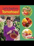 Let's Explore Tomatoes!
