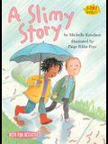 A Slimy Story