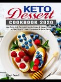 Keto Dessert Cookbook 2020: Low-Carb, High-Fat Keto-Friendly Cakes & Sweets, Smoothies to Shed Weight, Lower Cholesterol & Boost Energy