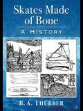 Skates Made of Bone: A History