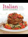 Italian Slow Cooking: More Than 250 Recipes for the Electric Slow Cooker