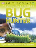 Eyewitness Explorer: Bug Hunter: Explore Nature with Loads of Fun Activities