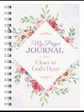 My Prayer Journal: Closer to God's Heart