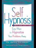 Self-Hypnosis: Easy Ways to Hypnotize Your problems Away