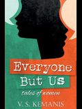 Everyone But Us, Tales of Women