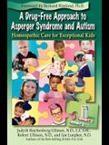 A Drug-Free Approach to Asperger Syndrome and Autism: Homeopathic Care for Exceptional Kids