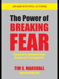 The Power of Breaking Fear: The Secret to Emotional Power, Wealth and True Happiness