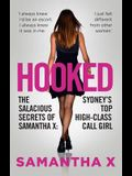 Hooked: The Salacious Secrets of Samantha X: Sydney's Top High-Class Call Girl