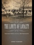 The Limits of Loyalty: Ordinary People in Civil War Mississippi