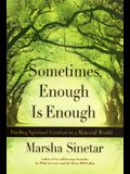 Sometimes Enough Is Enough: Spiritual Comfort in a Material World