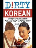 Dirty Korean: Everyday Slang from
