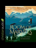 A Room of Marvels: A Story about Heaven That Heals the Heart