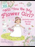 Will You Be My Flower Girl? Activity and Sticker Book