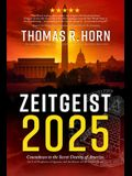 Zeitgeist 2025: Countdown to the Secret Destiny of America... the Lost Prophecies of Qumran, and the Return of Old Saturn's Reign