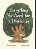Everything You Need for a Treehouse: (children's Treehouse Book, Story Book for Kids, Nature Book for Kids)