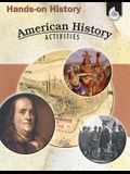 Hands-On History: American History Activities: American History Activities