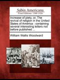 Increase of Piety, Or, the Revival of Religion in the United States of America: Containing Several Interesting Letters Not Before Published ...